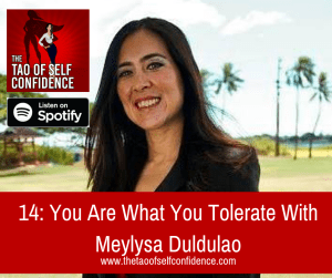 You Are What You Tolerate With Meylysa Duldulao