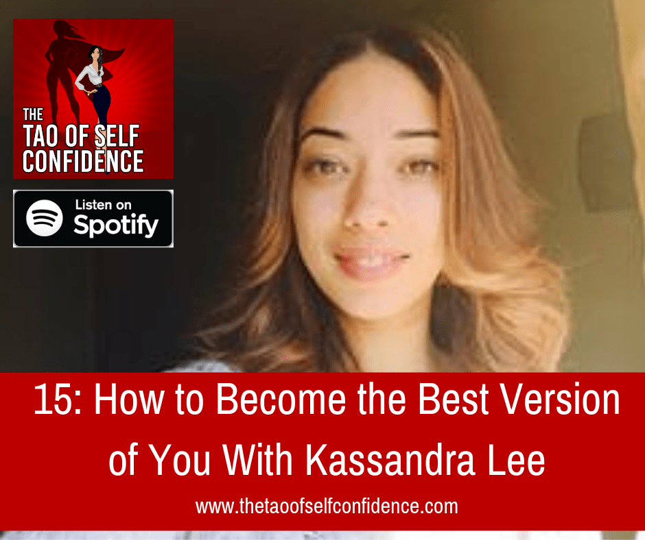 How to Become the Best Version of You With Kassandra Lee