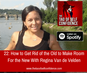 How to Get Rid of the Old to Make Room For the New With Regina Van de Velden