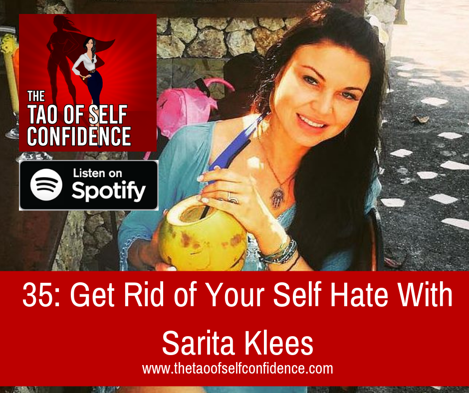 Get Rid of Your Self Hate With Sarita Klees