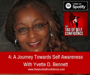 A Journey Towards Self Awareness With Yvette D. Bennett