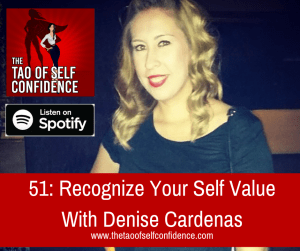 Recognize Your Self Value With Denise Cardenas