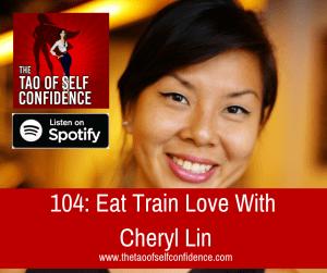 Eat Train Love With Cheryl Lin