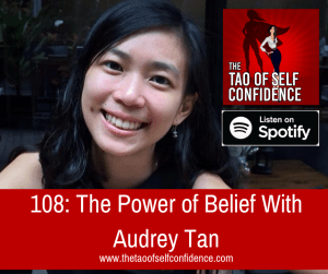 108: The Power of Belief With Audrey Tan