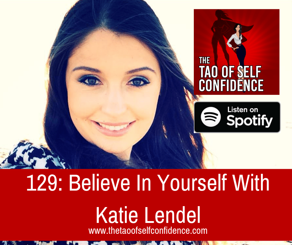 Believe In Yourself With Katie Lendel