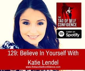 Believe In Yourself With Katie Lendel