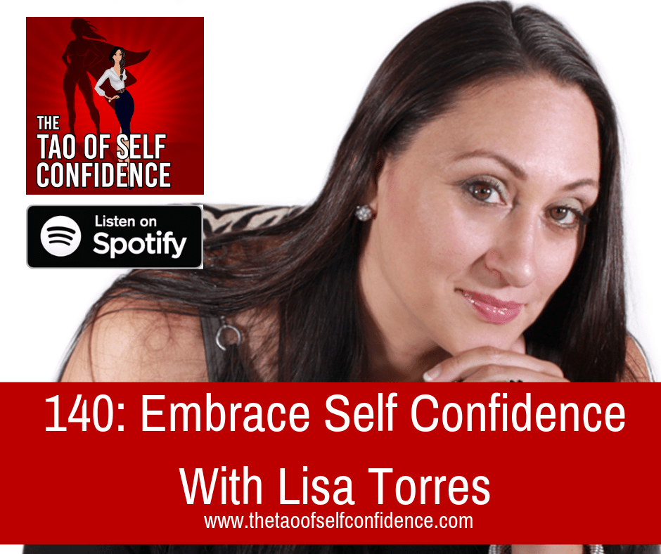 Embrace Self Confidence With Lisa Torres