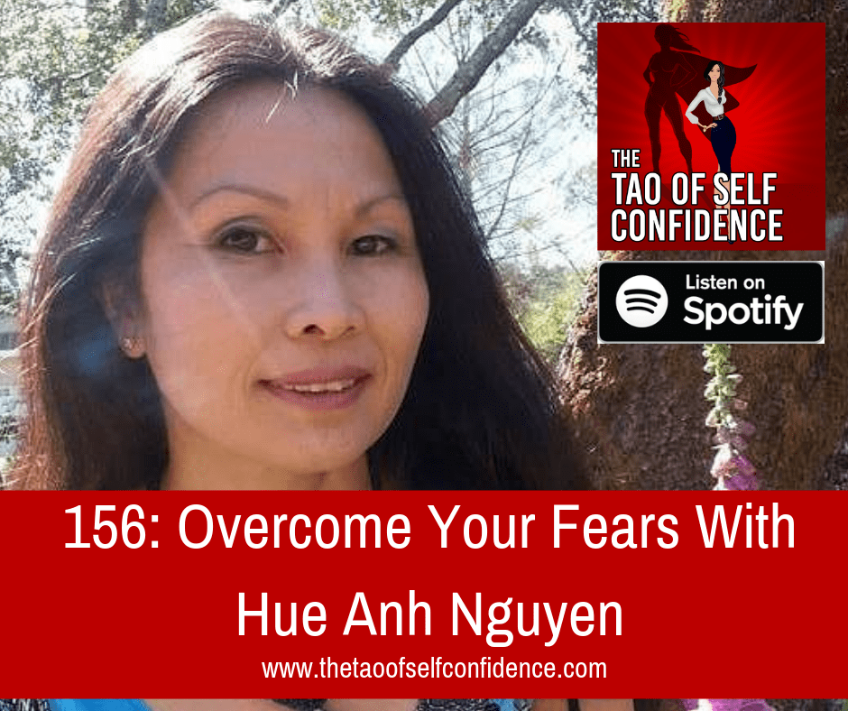 Overcome Your Fears With Hue Anh Nguyen
