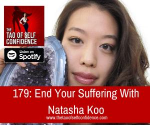 End Your Suffering With Natasha Koo