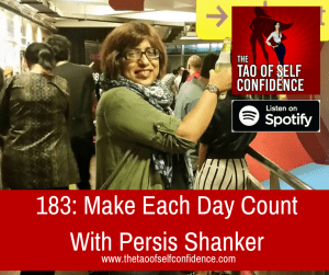 Make Each Day Count With Persis Shanker