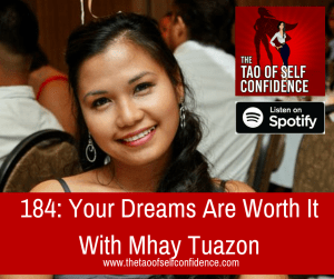 Your Dreams Are Worth It With Mhay Tuazon