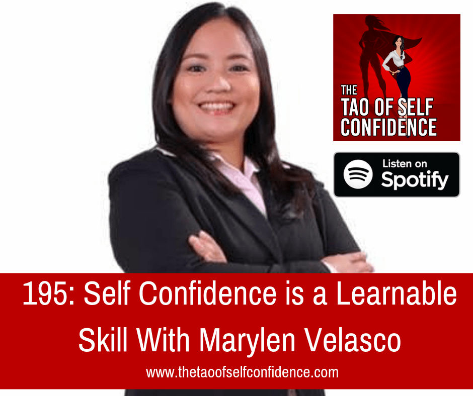 Self Confidence is a Learnable Skill With Marylen Velasco