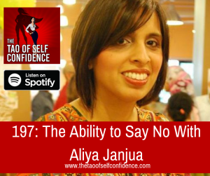 197: The Ability to Say No With Aliya Janjua