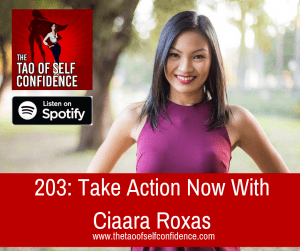 Take Action Now With Ciaara Roxas