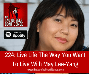 Live Life The Way You Want To Live With May Lee-Yang