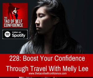 Boost Your Confidence Through Travel With Melly Lee