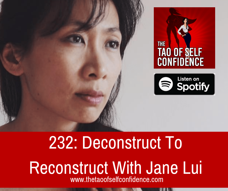 Deconstruct To Reconstruct With Jane Lui