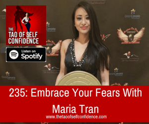 Embrace Your Fears With Maria Tran