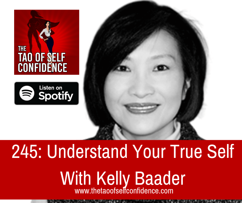 Understand Your True Self With Kelly Baader