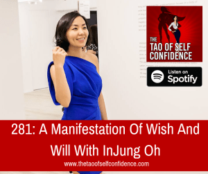 A Manifestation Of Wish And Will With InJung Oh