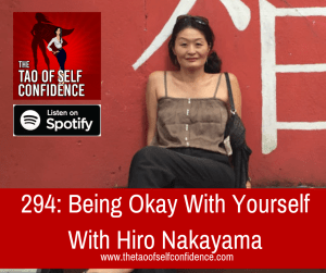 Being Okay With Yourself With Hiro Nakayama