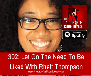 Let Go The Need To Be Liked With Rhett Thompson