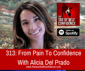 From Pain To Confidence With Alicia Del Prado