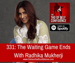 The Waiting Game Ends With Radhika Mukherji