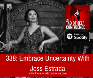 Embrace Uncertainty With Jess Estrada