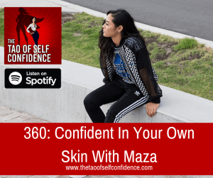 Confident In Your Own Skin With Maza