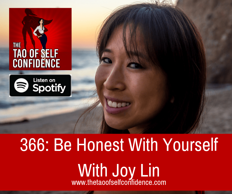 Be Honest With Yourself With Joy Lin