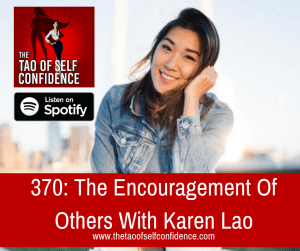 The Encouragement Of Others With Karen Lao