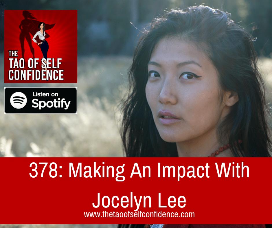 Making An Impact With Jocelyn Lee