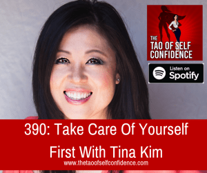 Take Care Of Yourself First With Tina Kim