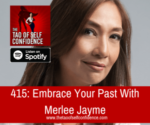 Embrace Your Past With Merlee Jayme