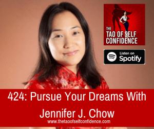 Pursue Your Dreams With Jennifer J. Chow