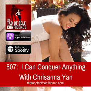 I Can Conquer Anything With Chrisanna Yan