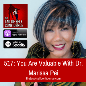 You Are Valuable With Dr. Marissa Pei