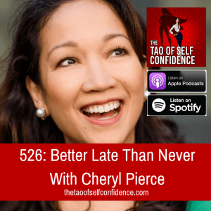 Better Late Than Never With Cheryl Pierce