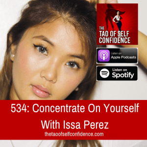 Concentrate On Yourself With Issa Perez