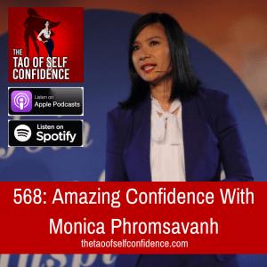 Amazing Confidence With Monica Phromsavanh