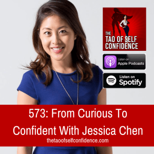 573: From Curious To Confident With Jessica Chen