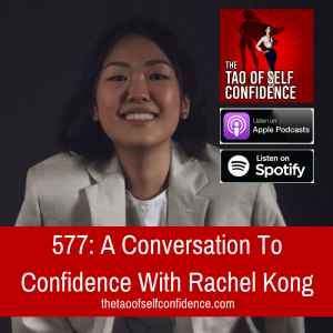 A Conversation To Confidence With Rachel Kong