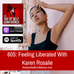 Feeling Liberated With Karen Rosalie