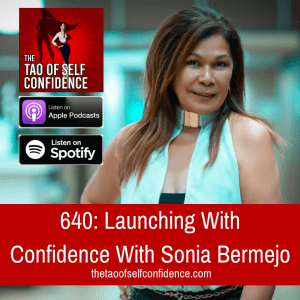 Launching With Confidence With Sonia Bermejo