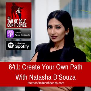Create Your Own Path With Natasha D'Souza
