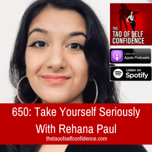 Take Yourself Seriously With Rehana Paul