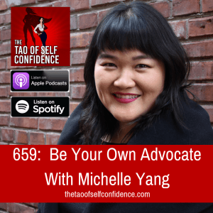 Be Your Own Advocate With Michelle Yang