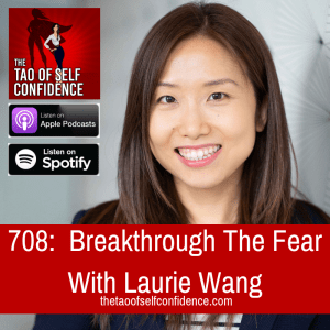 Breakthrough The Fear With Laurie Wang