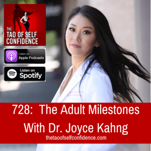 The Adult Milestones With Dr. Joyce Kahng